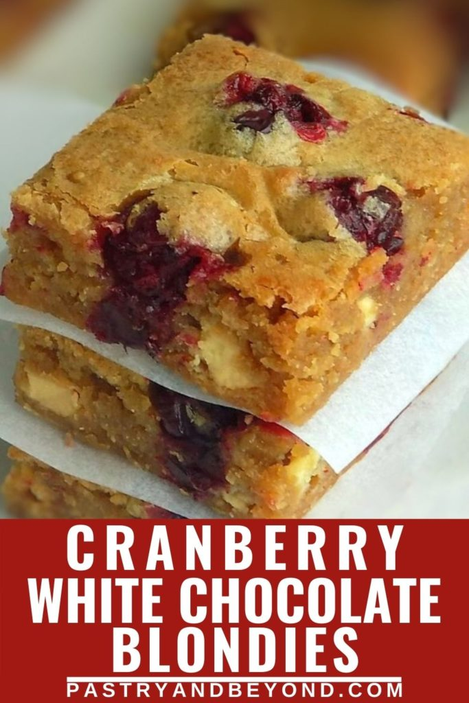 Stacked cranberry white chocolate blondies.